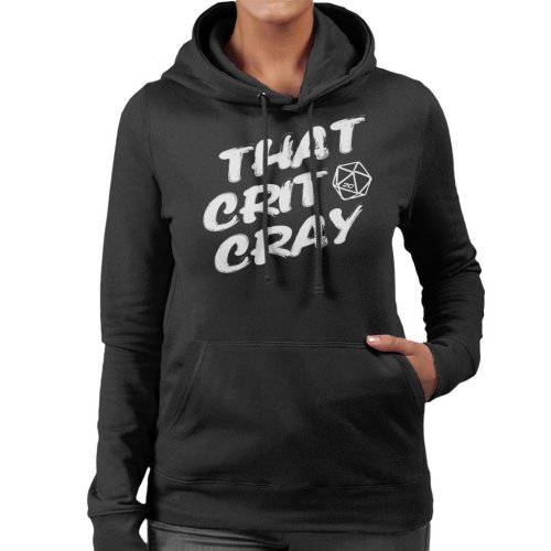 That Crit Cray Dungeons And Dragons Women's Hooded Sweatshirt