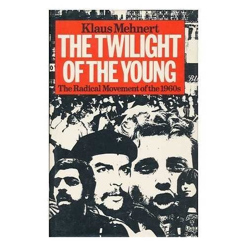 Twilight of the Young: Radical Movement of the 1960's