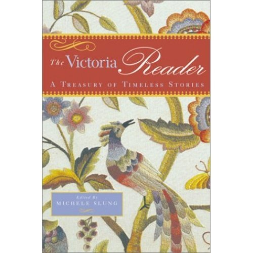 The Victoria Reader: A Treasury of Timeless Stories