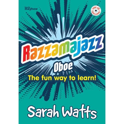 Razzmajazz Oboe: The Fun Way to Learn! - Starts with Just One Note - Takes You Up to Ten