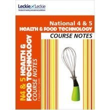 Course Notes: National 4/5 Health and Food Technology Course Notes