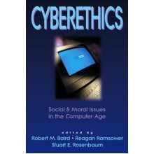 Cyberethics: Social and Moral Issues in the Computer Age (Contemporary Issues (Prometheus))