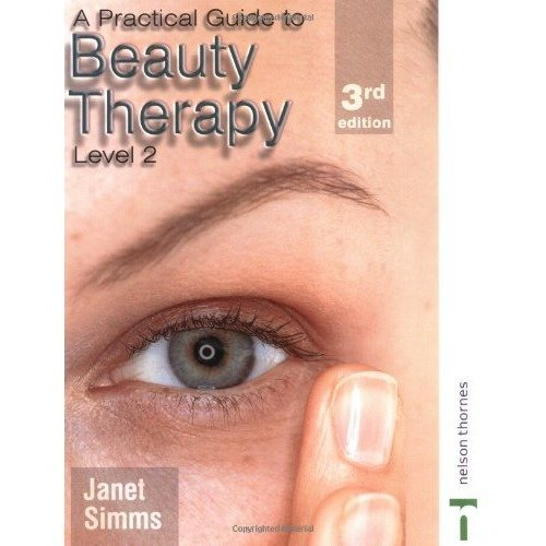 A Practical Guide to Beauty Therapy for Nvq Level 2, 2nd Edition